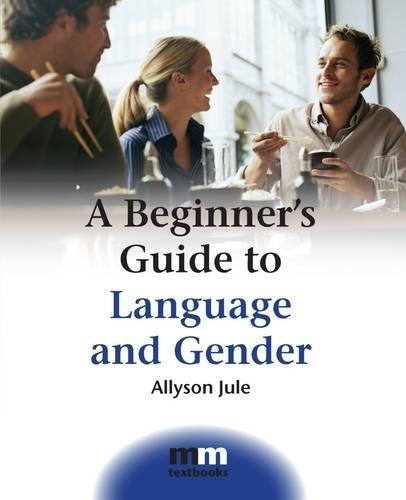 A Beginner's Guide to Language and Gender (MM Textbooks) by Allyson Jule (2008-02-05)