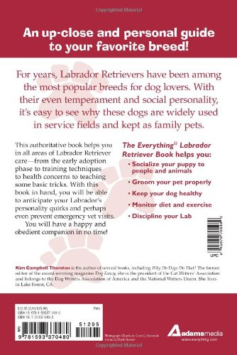 The Everything Labrador Retriever Book: A Complete Guide to Raising, Training, and Caring for Your Lab (Everything Series)