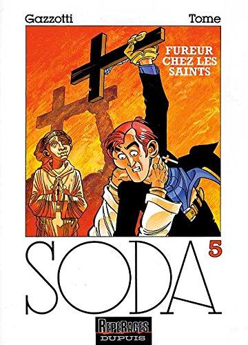 Soda, tome 5 : Fureur chez les saints