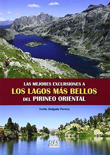 Las mejores excursiones a los lagos mas bellos del Pirineo Oriental por Ivette Delgado Perera