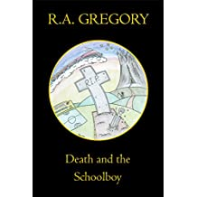 Death and the Schoolboy (The DATS Trilogy Book 1)