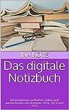 Das digitale Notizbuch: Informationen aufheben, teilen und wiederfinden mit OneNote 2010, 2013 und 2016 (kurz & knackig 9)