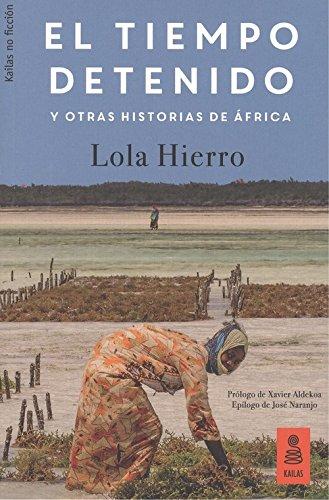 El tiempo detenido y otras historias de África (Kailas No Ficción)