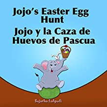 Children's Spanish book: Jojo's Easter Egg Hunt. Jojo y la Caza de Huevos de Pascua: Libros para niños.Spanish childrens book,(Cuentos para Dormir 3 a ... Spanish books for children nº 11)
