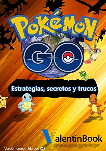 Pokémon GO: Estrategias, secretos y trucos (Actualización Constante) (MOBI + EPUB + PDF) por Johan Valley
