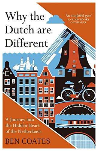 why-the-dutch-are-different-a-journey-into-the-hidden-heart-of-the-netherlands