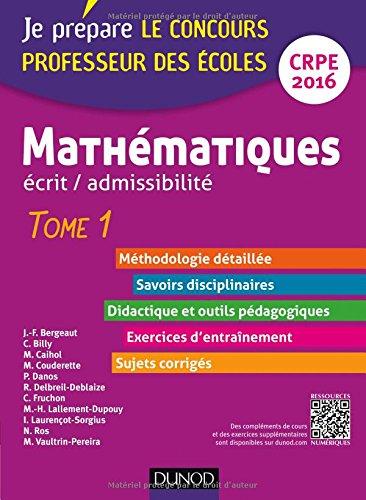 Mathmatiques. Professeur des coles. Ecrit admissibilit - 2016 - T. 1: TOME 1