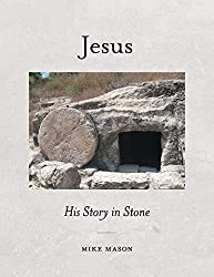 Jesus: His Story in Stone