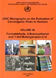 Formaldehyde 2-Butoxyethanol and 1-Tert-Butoxy-2-Propanol: IARC Monographs on the Evaluation of Carcinogenic Risks to Human