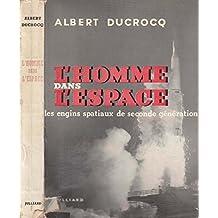 L'homme dans l'espace: les engins spatiaux de seconde génération