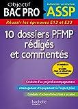 Objectif BAC PRO - 10 dossiers PFMP rédigés et commentés