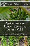 Telecharger Livres Agriculture se Lancer Reussir et Durer Vol 1 Manuel de formation pour entreprendre dans l Agriculture (PDF,EPUB,MOBI) gratuits en Francaise