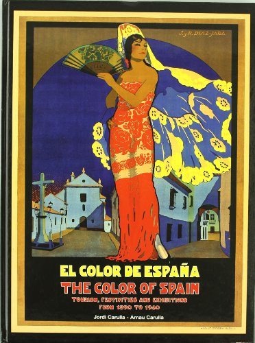 Color De España, El: Tourism, Festivities and Exhibitions from 1890 to 1940