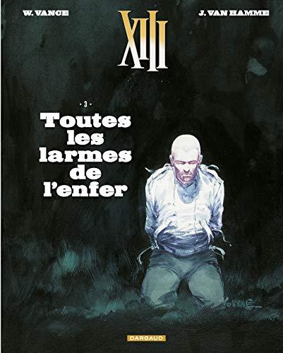 XIII - Nouvelle collection - tome 3 - Toutes les larmes de l'enfer par Van Hamme Jean
