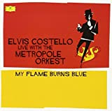 My Flame Burns Blue : Live With The Metropole Orkest