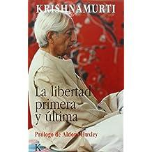 La Libertad Primera y Ultima (Sabiduría Perenne)