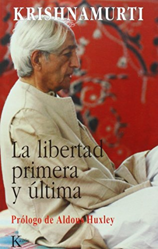 La libertad primera y última (Sabiduría Perenne) por Jiddu Krishnamurti