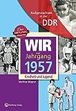 Aufgewachsen in der DDR - Wir vom Jahrgang 1957 - Kindheit und Jugend: 60. Geburtstag(Coverbild kann abweichen ) - Matthias Wagner