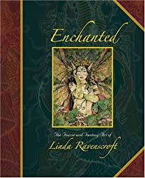 Enchanted: The Faery and Fantasy Art of Linda Ravenscroft