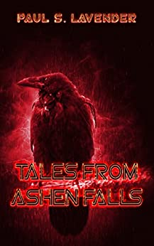 Tales from Ashen Falls by [Lavender, Paul S.]