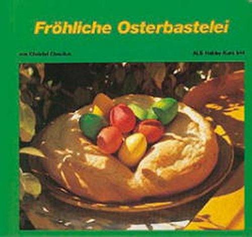 Fröhliche Osterbastelei (ALS-Hobby-Kurse)