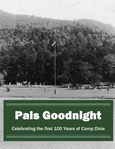 brating the first 100 Years of Camp Dixie (Camp Pals)