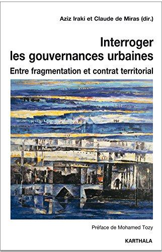 Interroger les gouvernances urbaines : Entre fragmentation et contrat territorial