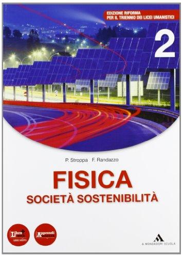 Fisica, società, sostenibilità. Per le Scuole superiori. Con espansione online: 2