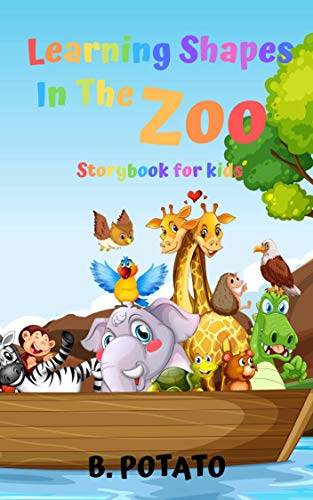 Learning Shapes In The Zoo Storybook For Kids: Story Book for Kids Age 2-7, Boys or Girls, kids, and Preschool Prep, Kindergarten,1st Grade Activity Learning (English Edition)