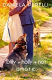 Billy + Holly + Noi = Amore (Floreale)