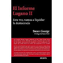 El Informe Lugano II: Esta vez, vamos a liquidar la democracia (Sin colección)