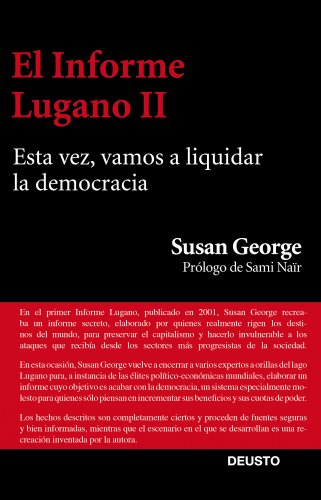 El Informe Lugano II: Esta vez, vamos a liquidar la democracia (Sin colección) por Susan George