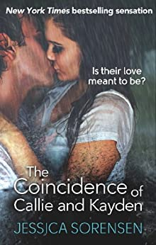The Coincidence of Callie and Kayden (The Coincidence Series) von [Sorensen, Jessica]