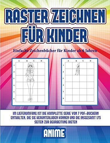 Einfache Zeichenbücher für Kinder ab 6 Jahren (Raster zeichnen für Kinder - Anime): Dieses Buch bringt Kindern bei, wie man Comic-Tiere mit Hilfe von Rastern zeichnet