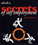 The Secrets of Self Employment: Starting Your Own Business by Terry Burrows (2001-08-01)