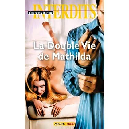 La Double Vie de Mathilda (Les Interdits t. 400)