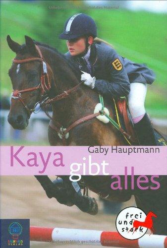 Bastei Lübbe (Baumhaus) Kaya gibt alles! Kaya - frei und stark 7.