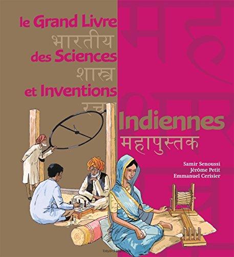 Le grand livre des sciences et inventions indiennes par Samir Senoussi, Jérôme Petit, Emmanuel Cerisier