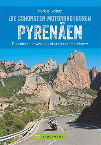 Die schönsten Motorradtouren Pyrenäen. Traumtouren zwischen Atlantik und Mittelmeer. Mit ausgesuchten, getesteten und bikerfreundlichen Hotels, Übersichtskarte, Detailkarten und Tourencharakteristik.