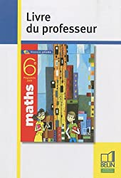 Maths 6e : Livre du professeur, programme 2009