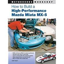 How to Build a High-Performance Mazda Miata MX-5