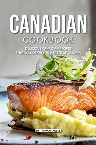 elicious Canadian Recipes that will Offer you  a Taste of Canada ()