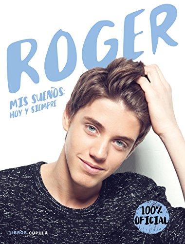 Roger: Mis sueños: hoy y siempre (Música y cine) por Roger Corbalán