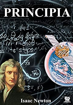 Principia: The Mathematical Principles of Natural Philosophy [Active Content] by [Newton, Isaac]
