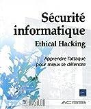 s?curit? informatique ethical hacking apprendre l attaque pour mieux se d?fendre