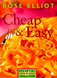 Cheap and Easy Vegetarian Cooking on a Budget (The Essential Rose Elliot): Essential Vegetarian Collection
