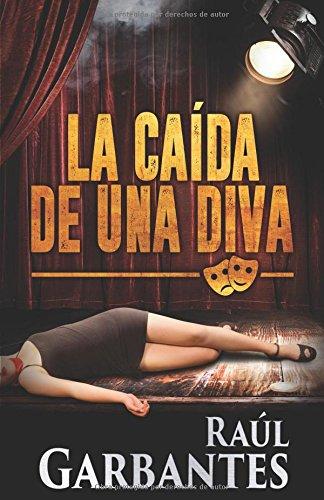 La Caída de una Diva (Serie de los detectives Goya y Castillo)