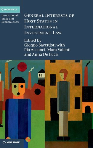 General Interests of Host States in International Investment Law (Cambridge International Trade and Economic Law)