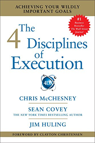 The 4 Disciplines of Execution: Achieving Your Wildly Important Goals (English Edition)
