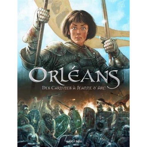Orléans, Tome 1 : Des Carnutes à Jeanne d'Arc : De 53 av. J.-C. à 1429